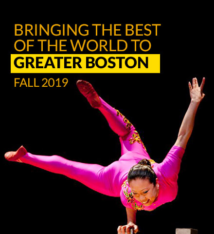 Bringing the best of the world to greater boston, Fall 2019